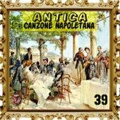 Antica canzone napoletana, Vol. 39 by Aurelio Fierro