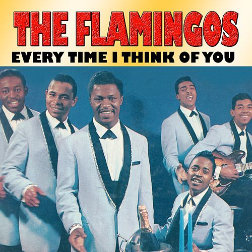 Every Time I Think of You von The Flamingos