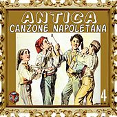 Antica canzone napoletana, Vol. 4 by Various Artists