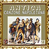 Antica canzone napoletana, Vol. 23 by Various Artists