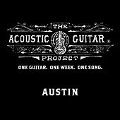 The Acoustic Guitar Project: Austin 2014 by Various Artists