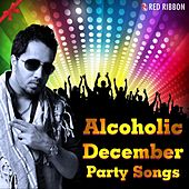 Alcoholic December von Various Artists