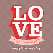 Love Is All You Need - Happy Valentine's Day von Various Artists