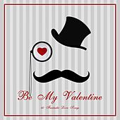 Be My Valentine - 40 Fantastic Love Songs von Various Artists