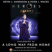 Heroes Reborn: Official TV Tie-In Series, Audiobook 6: A Long Way from Home von Peter J. Wacks Kevin J. Anderson