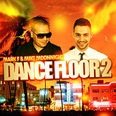 Mark F & Mike Moonnight - Dance Floor 2 by Various Artists