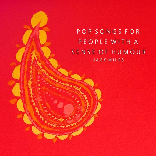 Pop Songs For People With A Sense Of Humour by Jack Miles
