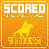 Scored! - Western Movie Music by Various Artists