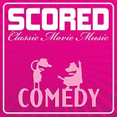Scored - Comedy Classics by Various Artists