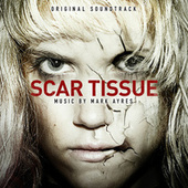 Scar Tissue (Original Soundtrack) by City of Prague Philharmonic