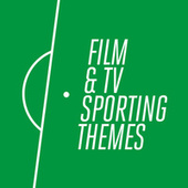 Film & TV Sporting Themes by Various Artists
