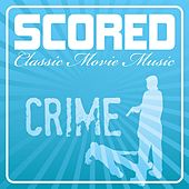Scored! - Crime Movie Music by Various Artists