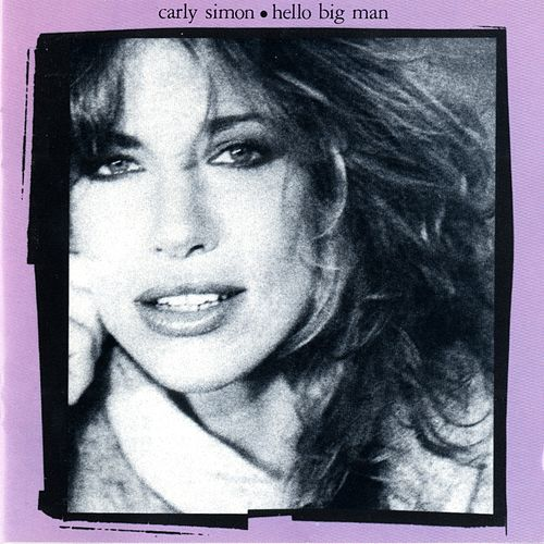 Hello Big Man by Carly Simon