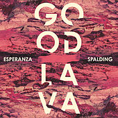 Good Lava by Esperanza Spalding