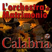 L'orchestra di matrimonio in Calabria by Various Artists