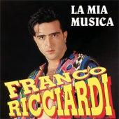 La mia musica by Franco Ricciardi