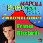I neomelodici by Franco Ricciardi