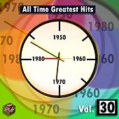 All Time Greatest Hits, Vol. 30 by Various Artists