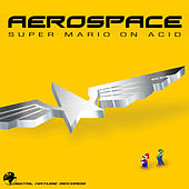 Super Mario On Acid by Aerospace