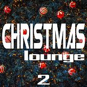 Christmas Lounge, Vol. 2 by Various Artists