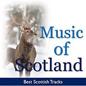 Music of Scotland: Best Scottish Tracks by Various Artists