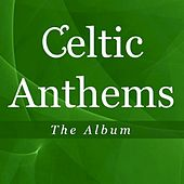 Celtic Anthems: The Album by Various Artists