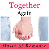 Together Again: Music of Romance by Various Artists
