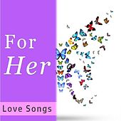 For Her: Love Songs by Various Artists