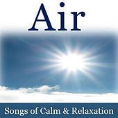 Air: Songs of Calm &  Relaxation by Various Artists