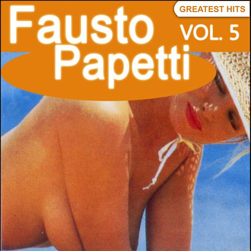 Fausto Papetti Greatest Hits, Vol. 5 (Remastered) by Fausto Papetti