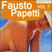 Fausto Papetti Greatest Hits, Vol. 7 (Remastered) by Fausto Papetti
