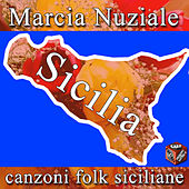 Marcia nuziale e canzoni folk sicilane by Various Artists