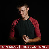 The Lucky Ones by Sam Riggs