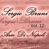 Sergio Bruni: aria di Napoli, Vol. 12 by Various Artists
