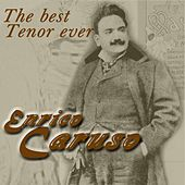 The Best Tenor Ever by Enrico Caruso