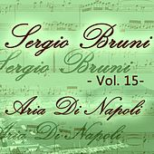 Sergio Bruni: aria di Napoli, Vol. 15 by Various Artists