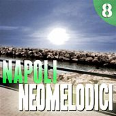 Napoli Neomelodici, Vol. 8 by Various Artists