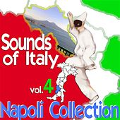Sounds of Italy: Napoli Collection, Vol. 4 by Various Artists