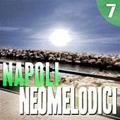 Napoli Neomelodici, Vol. 7 by Various Artists