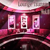 Lounge Tsunami, Vol. 8 - EP by Various Artists