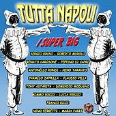 Tutta Napoli: i super big by Various Artists