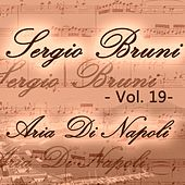 Sergio Bruni: aria di Napoli, Vol. 19 by Various Artists