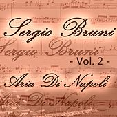 Sergio Bruni: aria di Napoli, Vol. 2 by Various Artists