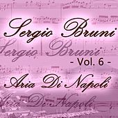 Sergio Bruni: aria di Napoli, Vol. 6 by Various Artists