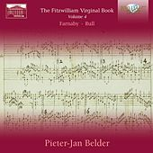 Fitzwilliam Virginal Book Vol. 4 by Pieter-Jan Belder