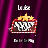 Du Løfter Mig by Louise