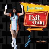 Exit Only by Jodi White