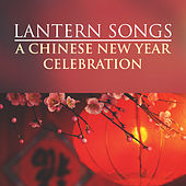 Lantern Songs: A Chinese New Year Celebration by Various Artists