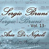 Sergio Bruni: aria di Napoli, Vol. 13 by Various Artists