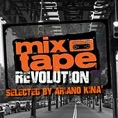Mix Tape Revolution (Selected By Ariano Kinà) by Various Artists